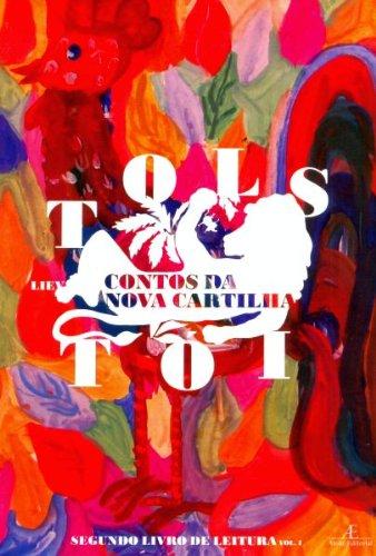 Contos da Nova Cartilha – Segundo Livro de Leitura – Vol. 1, livro de Liev Tolstói