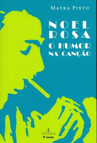 Noel Rosa – O Humor na Canção, livro de Mayra Pinto
