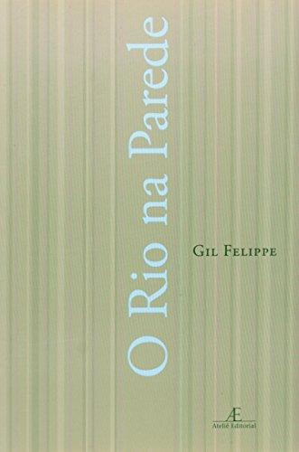 O Rio na Parede, livro de Gil Felippe