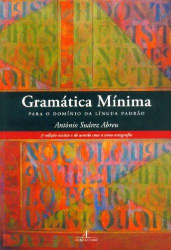 Gramática Mínima Para o Domínio da Língua Padrão, livro de Antônio Suárez Abreu