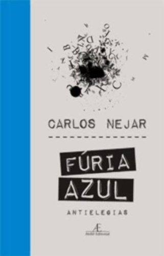 Fúria Azul – Antielegias, livro de Carlos Nejar