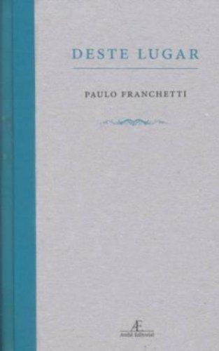 Deste Lugar, livro de Paulo Franchetti