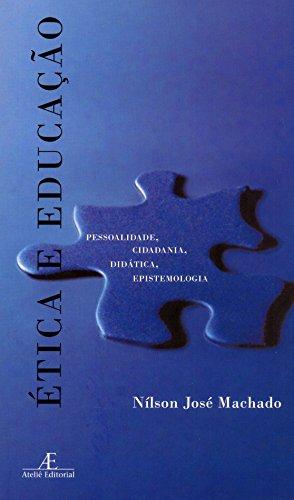 Ética e Educação, livro de Nílson José Machado