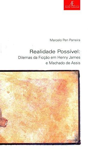 Realidade Possível - Dilemas da Ficção em Henry James e Machado de Assis, livro de Marcelo Pen Parreira