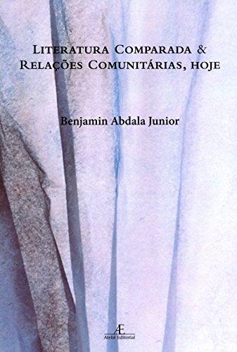 Literatura Comparada e Relações Comunitárias, Hoje, livro de Benjamin Abdala Jr.