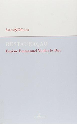 Restauração - Coleção Artes e Ofícios, livro de E. E. Viollet Le Duc