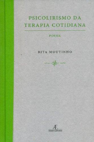 Psicolirismo da Terapia Cotidiana, livro de Rita Moutinho