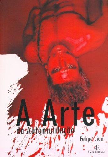 A Arte da Automutilação, livro de Felipe Lion