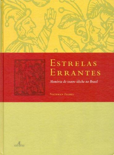 Estrelas Errantes – Memória do Teatro Ídiche no Brasil, livro de Nachman Falbel