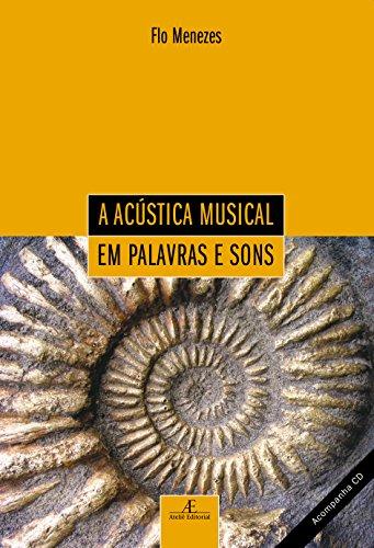 Acústica Musical em Palavras e Sons, A - Contém Cd Encartado, livro de Flo Menezes
