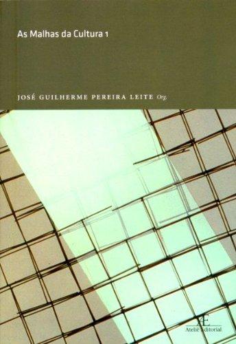 As Malhas da Cultura 1, livro de José Guilherme Pereira Leite (org.)