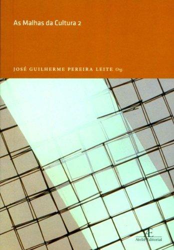 As Malhas da Cultura 2, livro de José Guilherme Pereira Leite (org.)