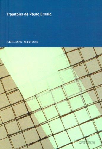 Trajetória de Paulo Emilio, livro de Adilson Mendes