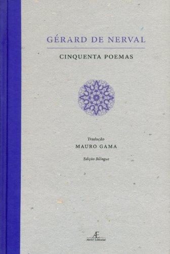 Gérard de Nerval - Cinquenta Poemas, livro de Gérard de Nerval