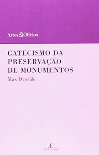 Catecismo da Preservação de Monumentos - Coleção Artes e Ofícios, livro de Max Dvorák
