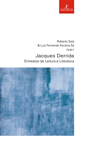 Jacques Derrida - Entreatos de Leitura e Literatura, livro de Roberto Said, Luiz Fernando Ferreira Sá (orgs.)