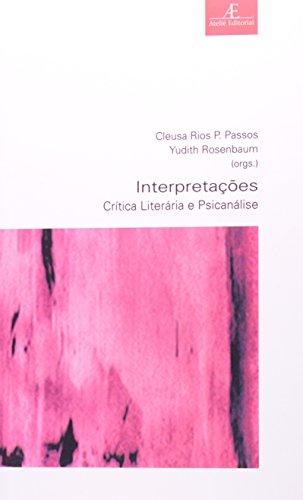 Interpretações - Crítica Literária e Psicanálise, livro de Yudith Rosenbaum, Cleusa Rios P. Passos (orgs.)