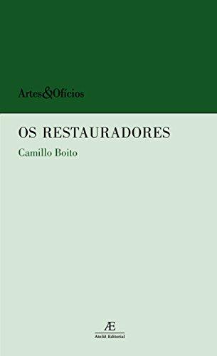 Restauradores, Os - Coleção Artes e Ofícios, livro de Camilo Boito