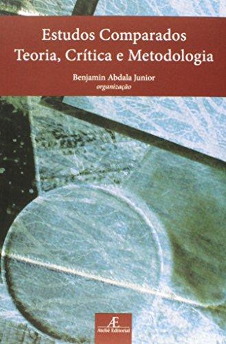 Estudos Comparados - Teoria, Crítica e Metodologia, livro de Benjamin Abdala Jr.