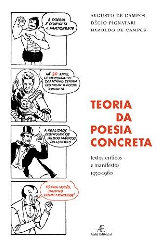 Teoria da Poesia Concreta - Textos Críticos e Manifestos (1950-1960), livro de Augusto de Campos, Décio Pignatari, Haroldo de Campos