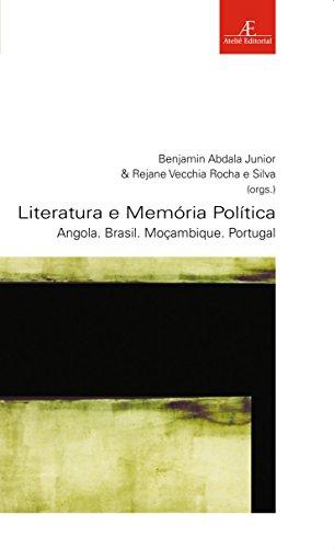 Literatura e Memória Política - Angola. Brasil. Moçambique. Portugal, livro de Rejane Vecchia Rocha e Silva, Benjamin Abdala Jr. (orgs.)