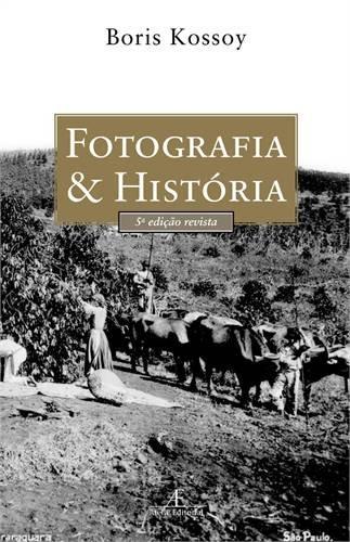 Fotografia & História, livro de Boris Kossoy
