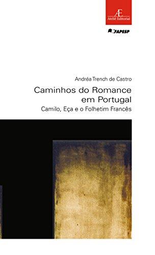 Caminhos do Romance em Portugal – Camilo, Eça e o Folhetim Francês, livro de Andréa Trench de Castro