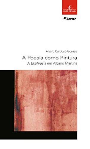 A Poesia como Pintura – A Ekphrasis em Albano Martins, livro de Álvaro Cardoso Gomes