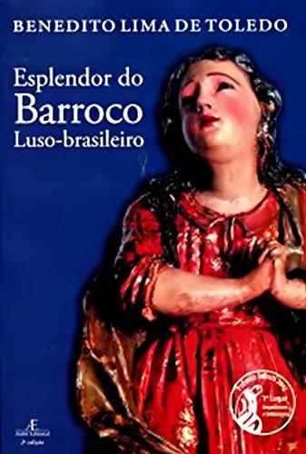 Esplendor Barroco Luso-brasileiro, livro de Benedito Lima de Toledo