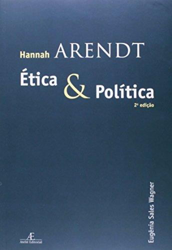 Hannah Arendt - Ética e Política, livro de Eugenia Salles Wagner