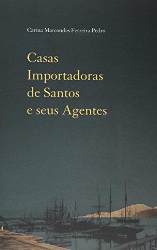 Casas Importadoras de Santos e seus Agentes, livro de Carina Marcondes Ferreira Pedro