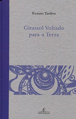 Girassol Voltado para a Terra, livro de Renato Tardivo
