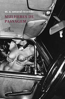 Mulheres de Passagem, livro de M. A. Amaral Rezende