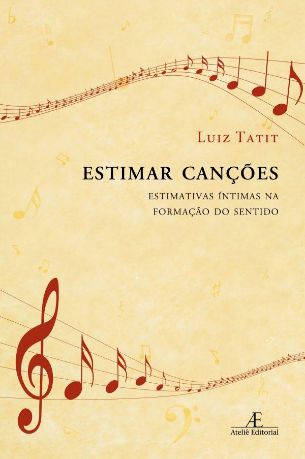 Estimar canções - Estimativas íntimas na formação do sentido, livro de Luiz Tatit