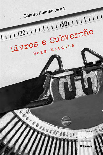 Livros e Subversão – Seis Estudos, livro de Sandra Reimão
