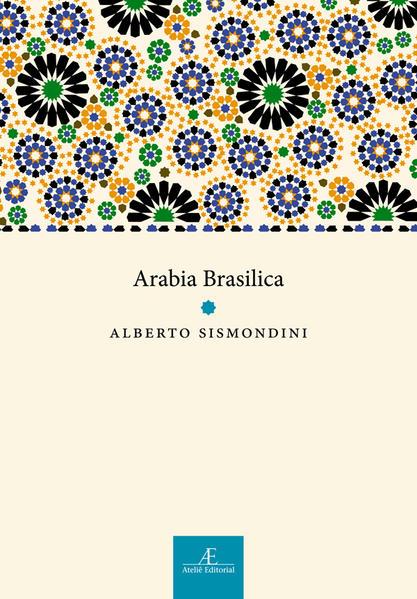 Arabia Brasilica, livro de Alberto Sismondini