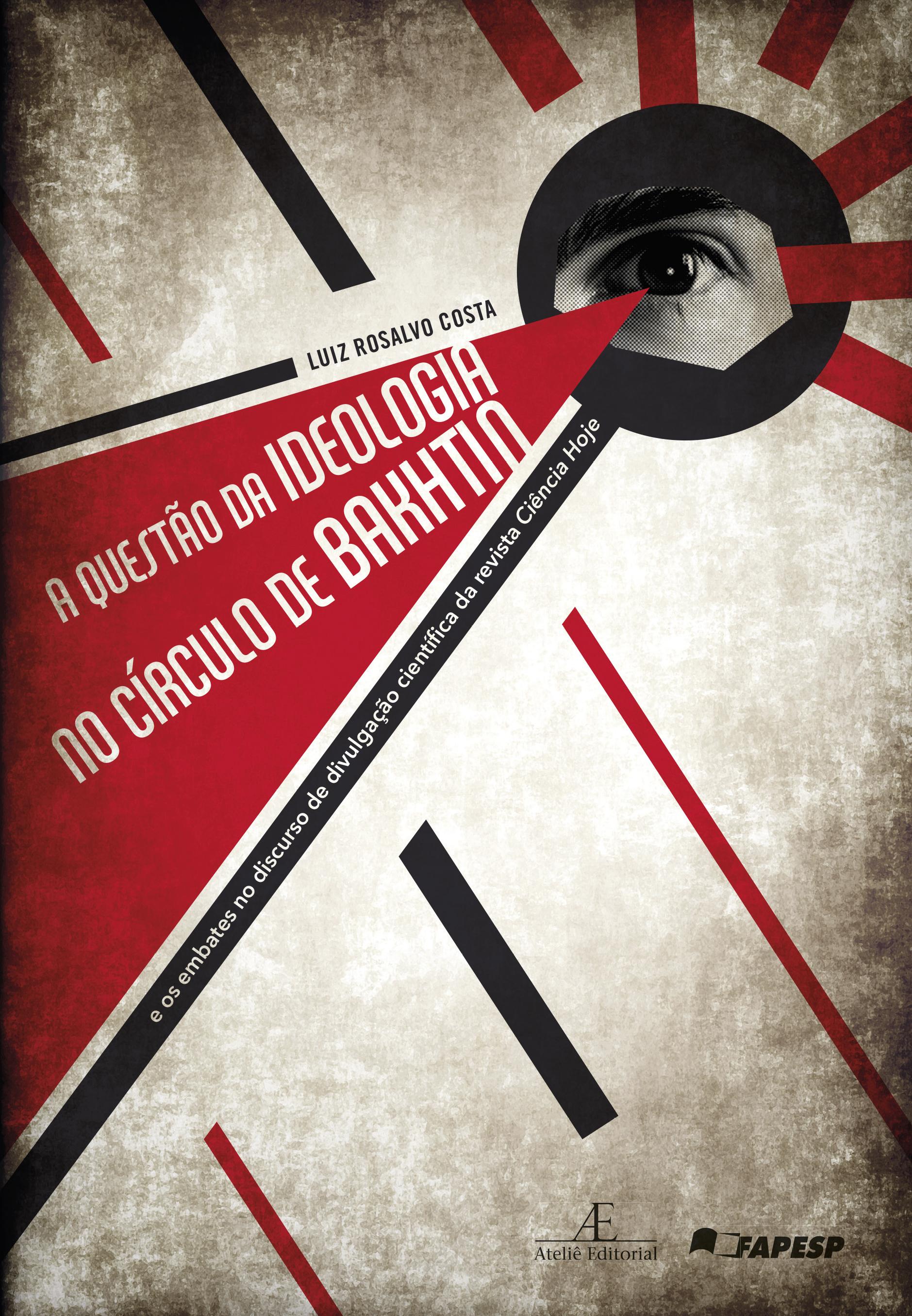 A Questão da Ideologia no Círculo de Bakhtin, livro de Luiz Rosalvo Costa