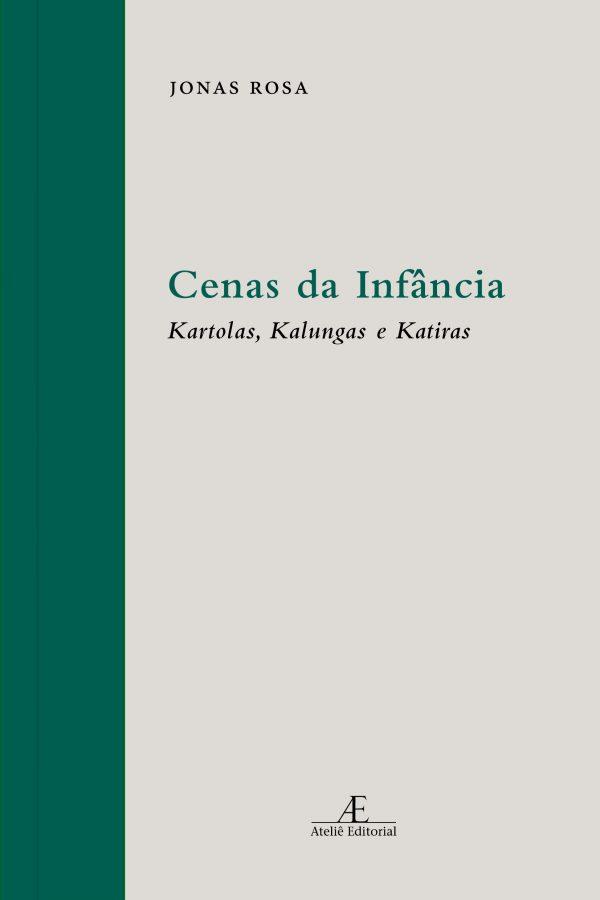 Cenas da Infância – Kartolas, Kalungas e Katiras, livro de Jonas Rosa