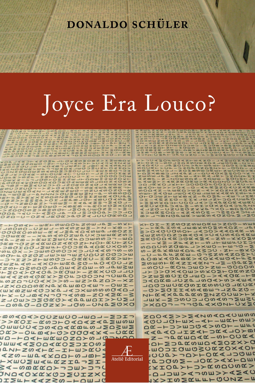 Joyce Era Louco?, livro de Donaldo Schüler