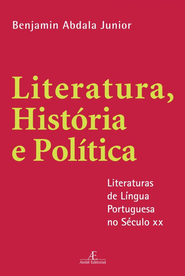 Literatura, História e Política (3ª Edição), livro de Benjamin Abdala Junior