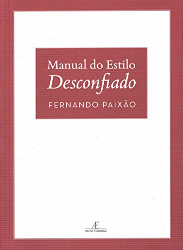 Manual do Estilo Desconfiado, livro de Fernando Paixão