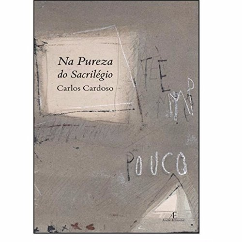 Na Pureza do Sacrilégio, livro de Carlos Cardoso