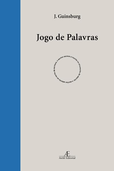 Jogo de Palavras, livro de J. Guinsburg