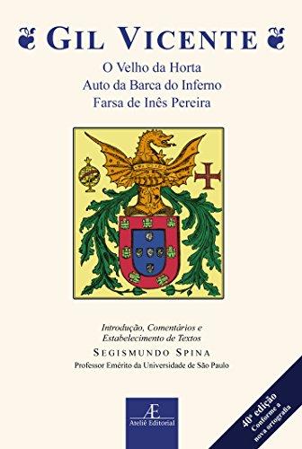 Gil Vicente - O Velho da Horta, Auto da Barca do Inferno, Farsa de Inês Pereira, livro de Gil Vicente