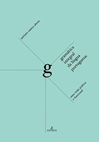 Gramatica Integral da Língua Portuguesa, livro de Antonio Suarez Abreu
