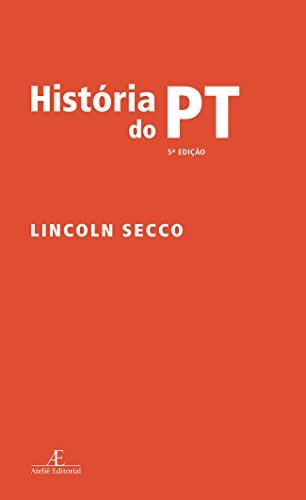 Historia do PT, livro de Lincoln Secco