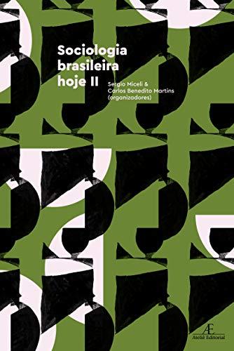 Sociologia Brasileira Hoje II, livro de Sergio Miceli, Carlos Benedito Martins
