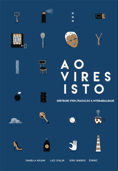 Ao Vires Isto - Gertrude Stein, livro de Daniella Aguiar, Luci Collin, João Queiroz