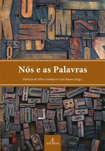 Nós e as Palavras, livro de Patrícia da Silva Cardoso, Luís Bueno