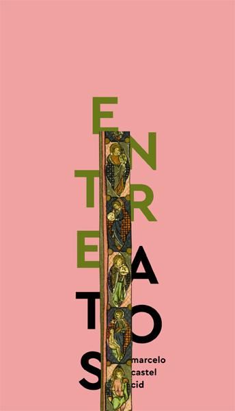 Entreatos, livro de Marcelo Castel Cid